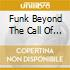 FUNK BEYOND THE CALL OF...