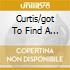 CURTIS/GOT TO FIND A WAY
