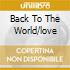 BACK TO THE WORLD/LOVE