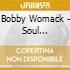 Bobby Womack - Soul Sensation Live