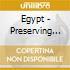 Egypt - Preserving The Dead