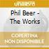 Phil Beer - The Works