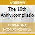 THE 10TH ANNIV.COMPILATIO