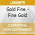 Gold Fine - Fine Gold