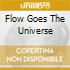 FLOW GOES THE UNIVERSE