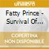 Fatty Prince - Survival Of The Fattest