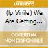 (LP VINILE) WE ARE GETTING BAD/THE S