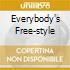 EVERYBODY'S FREE-STYLE