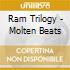 Ram Trilogy - Molten Beats