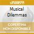 MUSICAL DILEMMAS