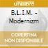 B.L.I.M. - Modernizm