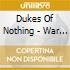 Dukes Of Nothing - War & Wine