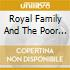 Royal Family And The Poor - Temple Of The 13Th Tribe