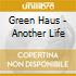 Green Haus - Another Life
