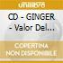 CD - GINGER - Valor Del Corazon