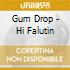 Gum Drop - Hi Falutin