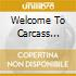 Welcome To Carcass Cuntry