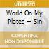 WORLD ON MY PLATES + SIN