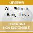 CD - SHITMAT - HANG THE DJ
