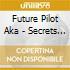 CD - FUTURE PILOT AKA - Secrets From The Clockwise