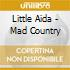 Little Aida - Mad Country