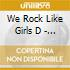 We Rock Like Girls D - How Did It Get To This