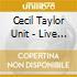 Cecil Taylor Unit - Live In Bologna