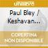 Paul Bley / Keshavan Maslak - Romance In The Big City