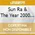 Sun Ra & The Year 2000 Myth Science - Live At Hackney Empire