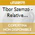 Tibor Szemzo - Relative Things