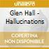 Glen Hall - Hallucinations