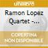 Ramon Lopez Quartet - Songs Spanish Civil War
