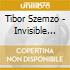 Tibor Szemzo - Invisible Story