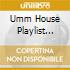Various - Umm House Playlist Vol. 1