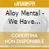 Alloy Mental - We Have Control