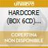 HARDCORE (BOX 6CD) Special Price