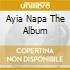 AYIA NAPA THE ALBUM