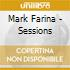 SESSIONS BY MARK FARINA (M.O.S.)