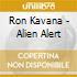Ron Kavana - Alien Alert