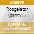 Roogalator (danny Adler) - Cincinnati Fatback