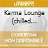 KARMA LOUNGE (CHILLED GLOBAL BEATS)