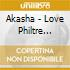 Akasha - Love Philtre Magick
