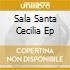 SALA SANTA CECILIA EP