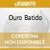 OURO BATIDO