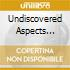 UNDISCOVERED ASPECTS (2CD)
