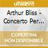 Arthur Bliss - Concerto Per Piano T58 In Si (1938)