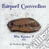Fairport Convention - Who Knows?