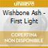 Wishbone Ash - First Light