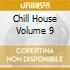 Chill House Volume 9