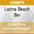 LATINA BEACH BAR